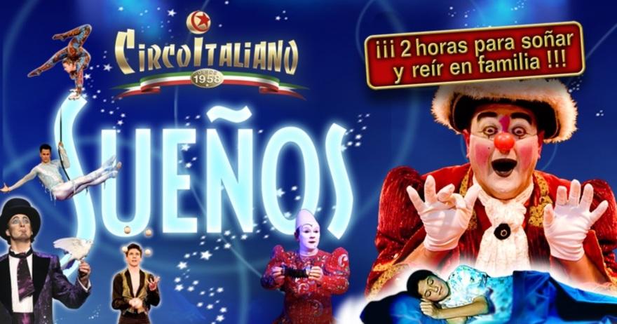 Recinto Ferial Valdespartera - Il Circo Italiano con su espectáculo Sueños